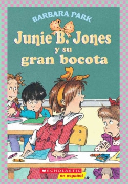 Junie B. Jones y su gran bocota / Junie B. Jones and Her Big Fat Mouth (Paperback)