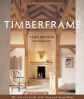 Timberframe: The Art and Craft of the Post-And-Beam Home (Hardcover)