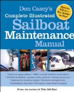 Don Casey's Complete Illustrated Sailboat Maintenance Manual (Hardcover)