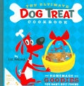 The Ultimate Dog Treat Cookbook: Homemade Goodies for Man's Best Friend (Hardcover)