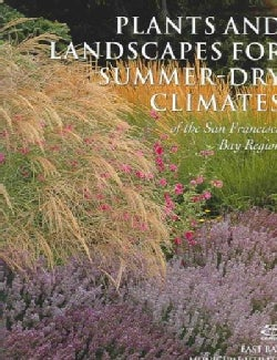 Plants And Landscapes For Summer-dry Climates Of The San Francisco Bay Region (Paperback)