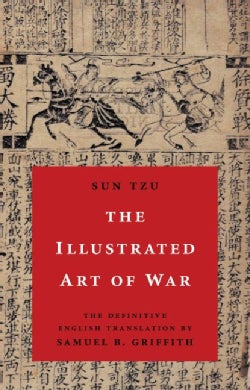 The Illustrated Art of War: The Definitive English Translation by Samuel B. Griffith (Hardcover)