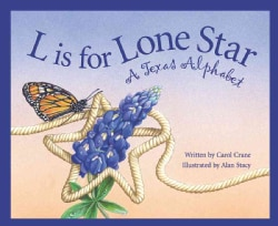 L Is for Lone Star: A Texas Alphabet (Hardcover)