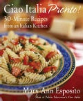 Ciao Italia Pronto!: 30-minute Recipes from an Italian Kitchen (Hardcover)