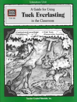 Guide for Using Tuck Everlasting in the Classroom (Paperback)