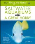 Bring Me Home: Saltwater Aquariums Make a Great Hobby (Paperback)