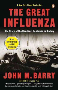The Great Influenza: The Story Of The Deadliest Pandemic In History (Paperback)
