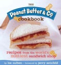 Peanut Butter & Co. Cookbook: Recipes from the World's Nuttiest Sandwich Shop (Paperback)