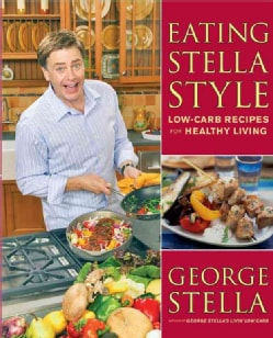 Eating Stella Style: Low-Carb Recipes for Healthy Living (Paperback)