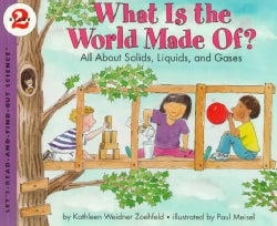 What Is the World Made Of?: All About Solids, Liquids, and Gases : Stage 2 (Paperback)