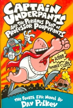 Captain Underpants and the Perilous Plot of Professor Poopypants (Hardcover)