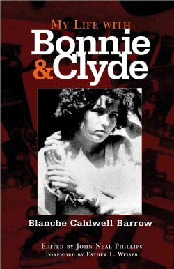 My Life With Bonnie And Clyde (Paperback)