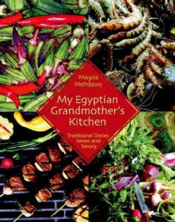 My Egyptian Grandmother's Kitchen: Traditional Dishes Sweet And Savory (Paperback)