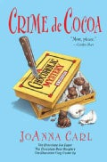 Crime De Cocoa: Chocoholic Mysteries (Paperback)
