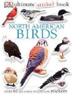 North American Birds: DK ultimate sticker book, More than 60 Reusable Full-color Stickers (Paperback)