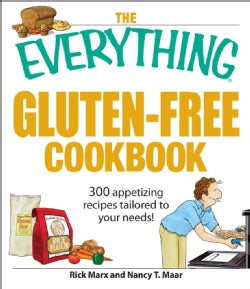 The Everything Gluten-free Cookbook: 300 Appetizing Recipes Tailored to Your Needs! (Paperback)