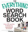 The Everything Word Search Book: Over 250 Puzzles to Keep You Entertained for Hours! (Paperback)