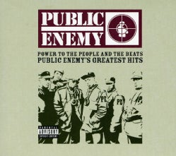 Public Enemy - Power to the People and the Beats: Public Enemy's Greatest Hits (Parental Advisory)