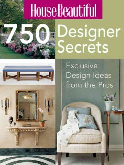 House Beautiful 750 Designer Secrets: Exclusive Design Ideas from the Pros (Paperback)