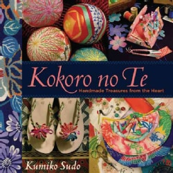 Kokoro No Te: Handmade Treasures from the Heart (Paperback)