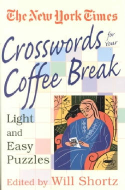 The New York Times Crosswords for Your Coffee Break (Paperback)