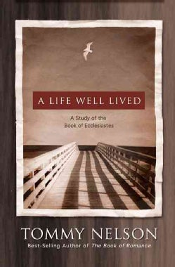 A Life Well Lived: A Study of the Book of Ecclesiastes (Paperback)