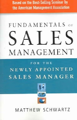 Fundamentals of Sales Management for the Newly Appointed Sales Manager (Paperback)