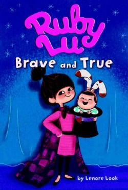 Ruby Lu, Brave And True (Paperback)