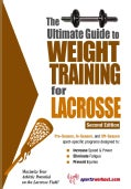 Ultimate Guide to Weight Training for Lacrosse (Paperback)