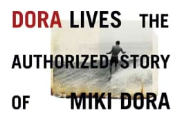 Dora Lives: The Authorized Story of Miki Dora (Hardcover)