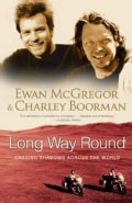Long Way Round: Chasing Shadows Across the World (Paperback)