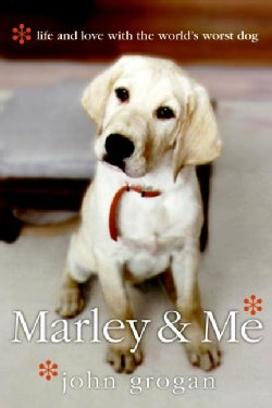 Marley & Me: Life and Love With the World's Worst Dog (Paperback)