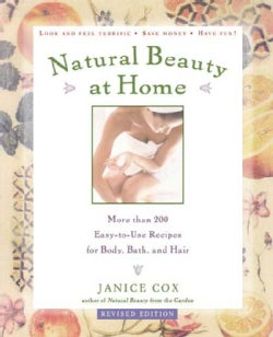 Natural Beauty at Home: More Than 250 Easy-To-Use Recipes for Body, Bath, and Hair (Paperback)
