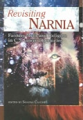 Revisiting Narnia: Fantasy, Myth And Religion in C. S. Lewis' Chronicles (Paperback)
