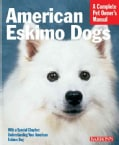 American Eskimo Dogs: Everything About Purchase, Care, Nutrition, Behavior, And Training (Paperback)