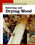 Selecting And Drying Wood (Paperback)
