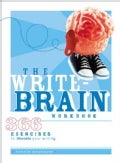 The Write-Brain: 366 Exercises To Liberate Your Writing (Paperback)