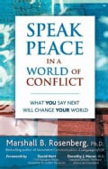 Speak Peace in a World of Conflict: What You Say Next Will Change Your World (Paperback)