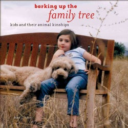 Barking Up the Family Tree: Kids And Their Animal Kinships (Hardcover)