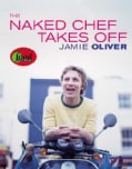 The Naked Chef Takes Off (Paperback)