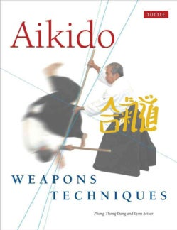 Aikido Weapons Techniques: The Wooden Sword, Stick, and Knife of Aikido (Paperback)
