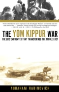 The Yom Kippur War: The Epic Encounter That Transformed The Middle East (Paperback)