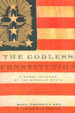 The Godless Constitution: A Moral Defense of the Secular State (Paperback)