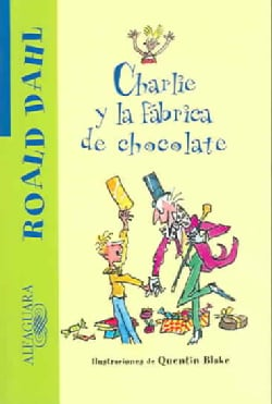 Charlie y la Fabrica De Chocolate / Charlie and the Chocolate Factory (Paperback)