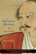 Miyamoto Musashi: His Life And Writings (Paperback)