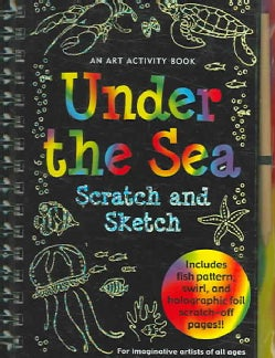 Under the Sea Scratch and Sketch: An Art Activity Book for Imaginative Artists of All Ages (Hardcover)