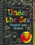 Under the Sea Scratch and Sketch: An Art Activity Book for Imaginative Artists of All Ages (Novelty book)