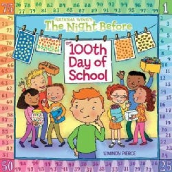 The Night Before The 100th Day Of School (Paperback)
