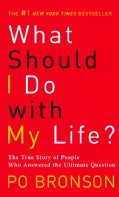 What Should I Do With My Life?: The True Story of People Who Answered the Ultimate Question (Paperback)