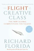 The Flight of the Creative Class: The New Global Competition for Talent (Paperback)